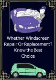 Whether Windscreen Repair Or Replacement? Know the Best Choice PowerPoint PPT Presentation