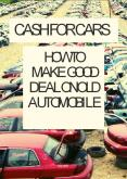 Cash for Cars - How to Make Good Deal on Old Automobile PowerPoint PPT Presentation