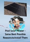 Pool Solar Heater - Some Best Possible Reasons to Install Them PowerPoint PPT Presentation