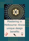 Plastering in Melbourne - Know unique design benefits PowerPoint PPT Presentation