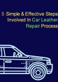 5 Simple & Effective Steps Involved In Car Leather Repair Process PowerPoint PPT Presentation