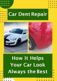 Car Dent Repair - How It Helps Your Car Look Always the Best PowerPoint PPT Presentation