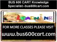 BUS 600 CART Knowledge Specialist--bus600cart.com PowerPoint PPT Presentation