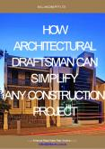 How Architectural Draftsman Can Simplify Any Construction Project PowerPoint PPT Presentation