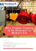 Why Powder Coating Is So Relevant In Modern Era - Yardmark Australia PowerPoint PPT Presentation