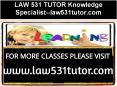LAW 531 TUTOR Knowledge Specialist--law531tutor.com PowerPoint PPT Presentation
