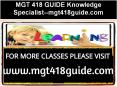 MGT 418 GUIDE Knowledge Specialist--mgt418guide.com PowerPoint PPT Presentation