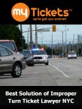 Best Solution of Improper Turn Ticket Lawyer NYC PowerPoint PPT Presentation