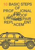 10 Basic Steps of Professional Car Roof Lining Repair and Replacement PowerPoint PPT Presentation