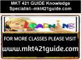 MKT 421 GUIDE Knowledge Specialist--mkt421guide.com PowerPoint PPT Presentation