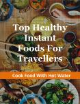 Top healthy instant food for travellers-Cook food with hot water (1) PowerPoint PPT Presentation