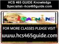 HCS 465 GUIDE Knowledge Specialist--hcs465guide.com PowerPoint PPT Presentation