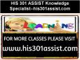 HIS 301 ASSIST Knowledge Specialist--his301assist.com PowerPoint PPT Presentation