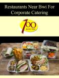 Restaurants Near Bwi For Corporate Catering PowerPoint PPT Presentation