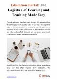 Education Portal: The Logistics of Learning and Teaching Made Easy PowerPoint PPT Presentation