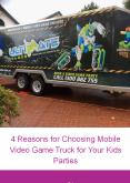 4 Reasons for Choosing Mobile Video Game Truck for Your Kids Parties PowerPoint PPT Presentation