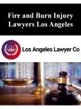 Fire and Burn Injury Lawyers Los Angeles PowerPoint PPT Presentation