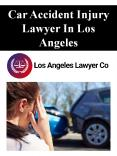 Car Accident Injury Lawyer In Los Angeles PowerPoint PPT Presentation