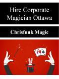 Hire Corporate Magician Ottawa PowerPoint PPT Presentation