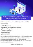 Grab Your Website Visitors Attention with These 6 Web Design Tips PowerPoint PPT Presentation