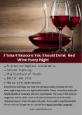 7 Smart Reasons You Should Drink Red Wine Every Night PowerPoint PPT Presentation