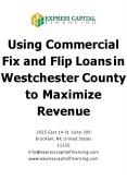 Maximize Revenue With Commercial Fix and Flip Loans in Westchester PowerPoint PPT Presentation