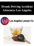 Drunk Driving Accident Attorneys Los Angeles PowerPoint PPT Presentation