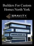 Builders For Custom Homes North York PowerPoint PPT Presentation