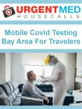 Mobile Covid Testing Bay Area For Travelers PowerPoint PPT Presentation