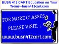 BUSN 412 CART Education on Your Terms--busn412cart.com PowerPoint PPT Presentation