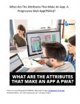 What Are The Attributes That Make An App A Progressive Web App(PWAs)? PowerPoint PPT Presentation