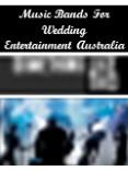 Music Bands For Wedding Entertainment Australia PowerPoint PPT Presentation