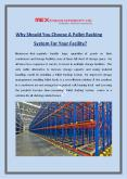 Why Should You Choose A Pallet Racking System For Your Facility? PowerPoint PPT Presentation