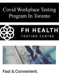 Covid Workplace Testing Program In Toronto PowerPoint PPT Presentation