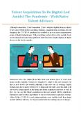 Talent Acquisition To Be Digital-Led Amidst The Pandemic - WalkWater Talent Advisors PowerPoint PPT Presentation