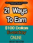 21 WAYS TO EARN $100 ONLINE PowerPoint PPT Presentation