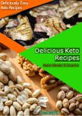 Deliciously Easy Keto Recipes Main Meals & Snacks PowerPoint PPT Presentation