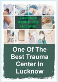 One Of The Best Trauma Center In Lucknow - Lucknow Health City PowerPoint PPT Presentation