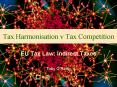Tax Harmonisation v Tax Competition PowerPoint PPT Presentation