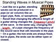 Standing Waves in Musical Pipes PowerPoint PPT Presentation