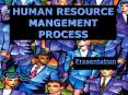 HUMAN RESOURCE MANGEMENT PROCESS PowerPoint PPT Presentation