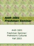 Anth 1601 Freshman Seminar PowerPoint PPT Presentation
