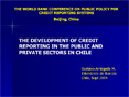 THE DEVELOPMENT OF CREDIT REPORTING IN THE PUBLIC AND PRIVATE SECTORS IN CHILE PowerPoint PPT Presentation