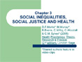 Chapter 3 SOCIAL INEQUALITIES, SOCIAL JUSTICE AND HEALTH PowerPoint PPT Presentation