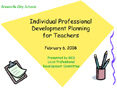 Individual Professional Development Planning for Teachers February 6, 2008 PowerPoint PPT Presentation