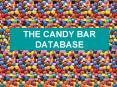 THE CANDY BAR DATABASE PowerPoint PPT Presentation