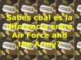 Sabes cual es la diferencia entre Air Force and the Army? PowerPoint PPT Presentation
