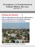 El Arquitecto y la Transformacin de Unidades Mdicas' Dos casos' Rafael Muri Vila PowerPoint PPT Presentation