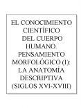 EL CONOCIMIENTO CIENTFICO DEL CUERPO HUMANO' PENSAMIENTO MORFOLGICO I: LA ANATOMA DESCRIPTIVA SIGLOS PowerPoint PPT Presentation
