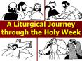A Liturgical Journey through the Holy Week PowerPoint PPT Presentation